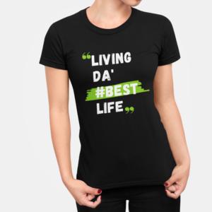 Living Da Best Life T Shirt For Women Black