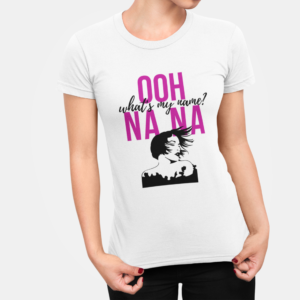 Ooh Na Na Whats My Name T Shirt For Women White