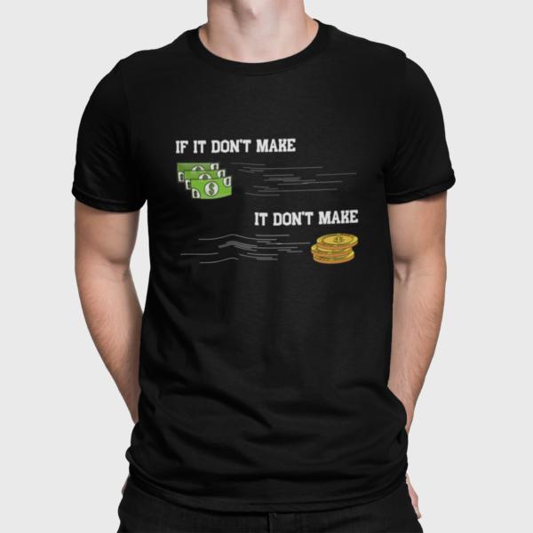 If It Dont Make Money T Shirt For Men Black